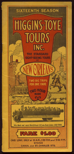 Higgins-Toye Tours, Inc. the Standard Sight-seeing Tours of New Orleans. Two Big Trips for One Fare. Two Hour Ride. Sixteenth Season. Copyright of this material is retained by the content creators. Loyola University New Orleans does not claim to hold any copyrights to these materials